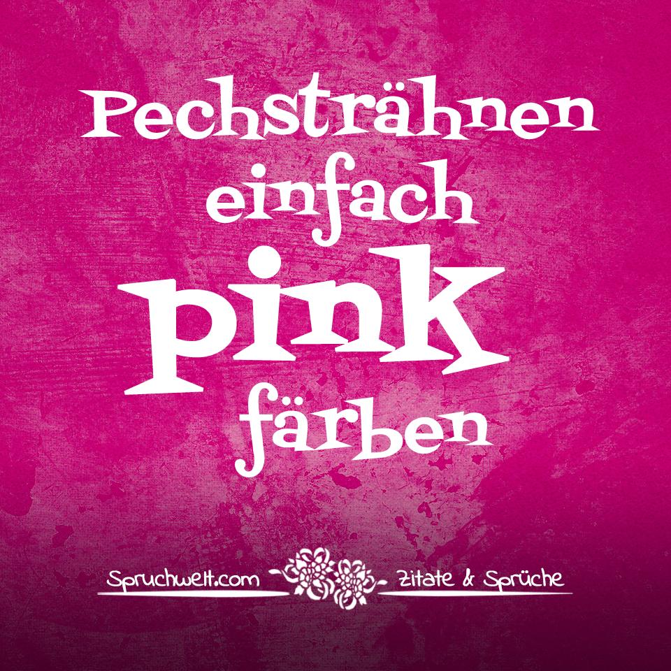 pink sprüche Pechsträhnen einfach pink färben   Kurze Einhorn Sprüche pink sprüche
