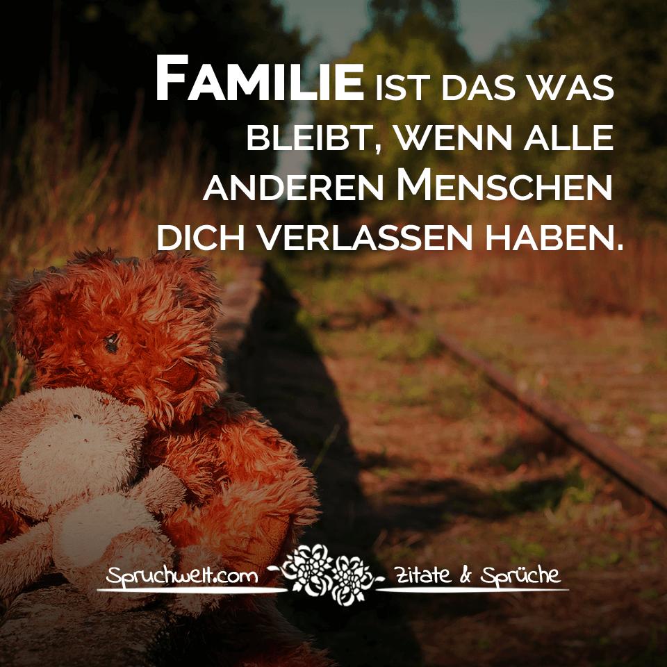 Familie Ist Das Was Bleibt Wenn Alle Anderen Menschen Dich