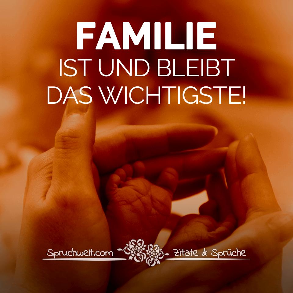 familie ist das wichtigste im leben sprüche Familie ist und bleibt das Wichtigste familie ist das wichtigste im leben sprüche