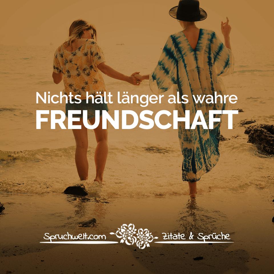 Freundschaft sprüche echte Wahre Freunde:
