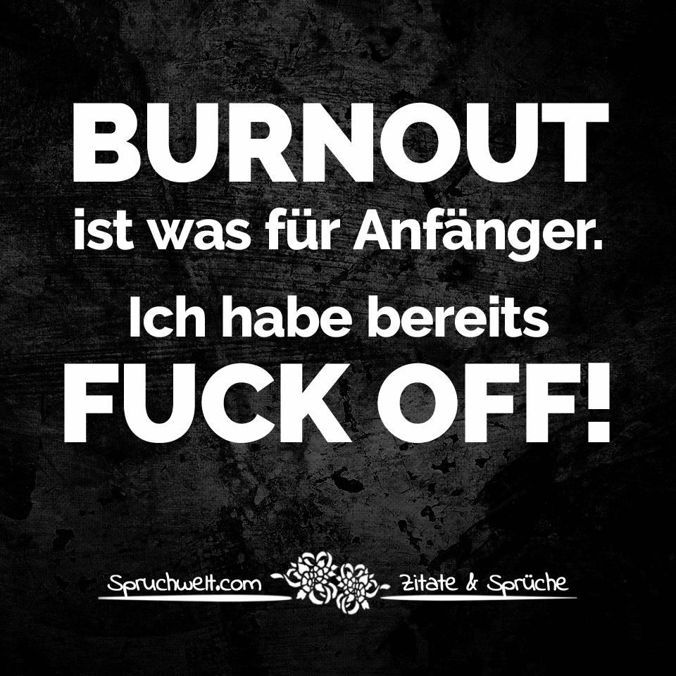 Burnout Ist Was Fur Anfanger Ich Habe Bereits Fuck Off Lustige