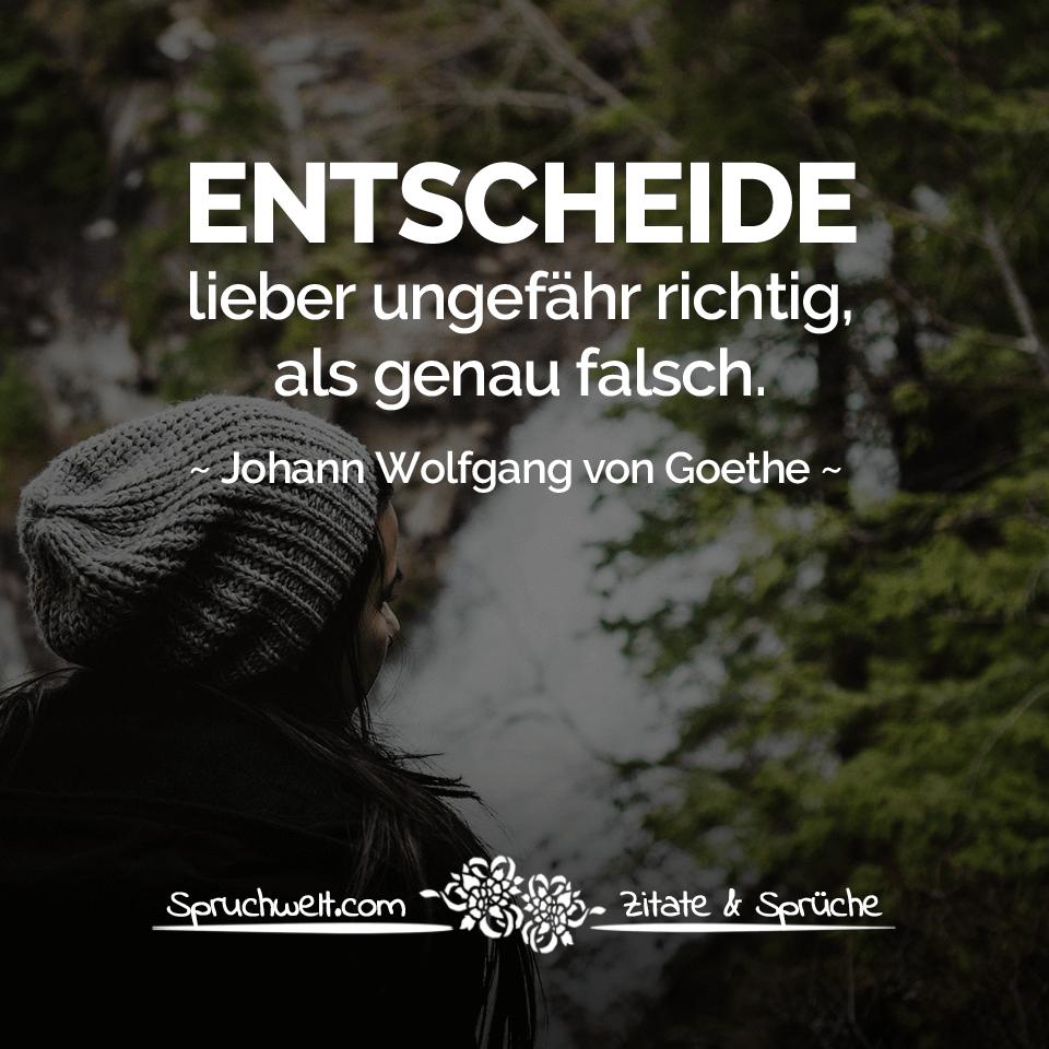 Entscheide Lieber Ungefähr Richtig Als Genau Falsch Goethe