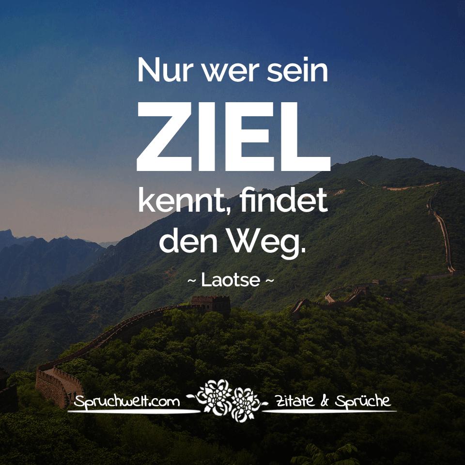 Nur wer sein Ziel kennt, findet den Weg - Laotse Zitat