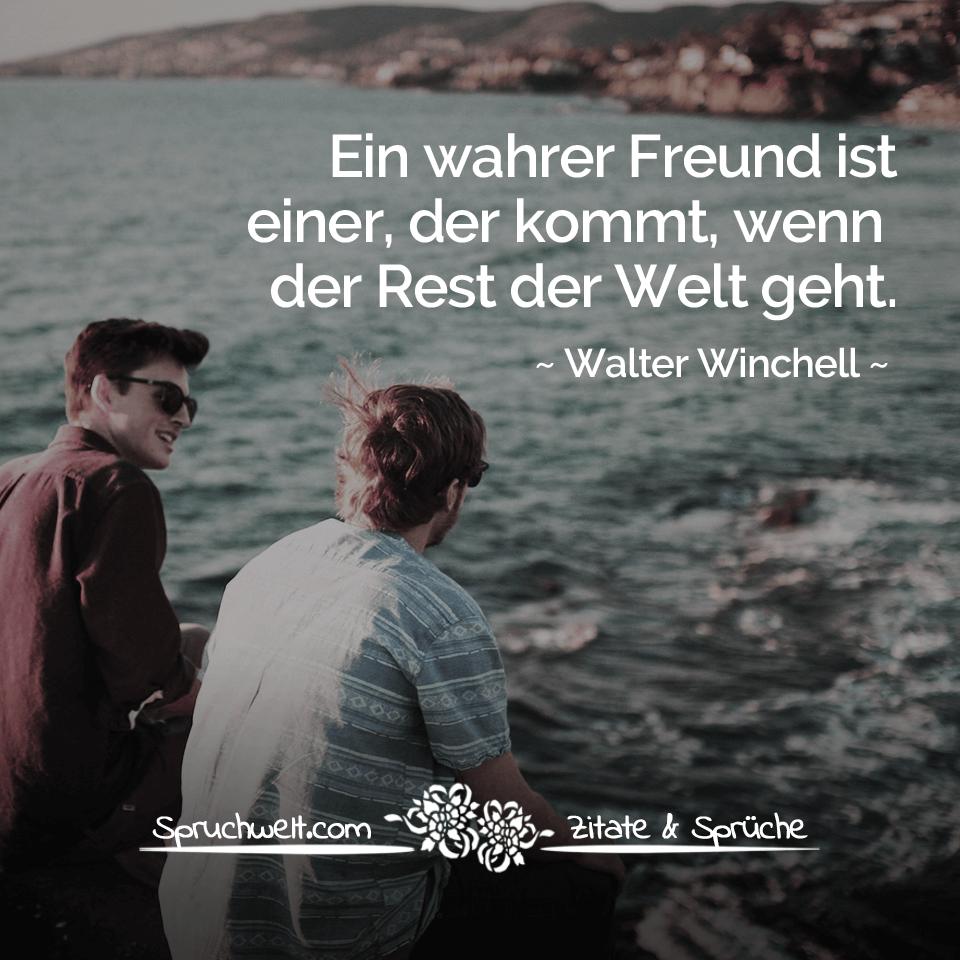 Ein wahrer Freund ist einer, der kommt, wenn der Rest der
